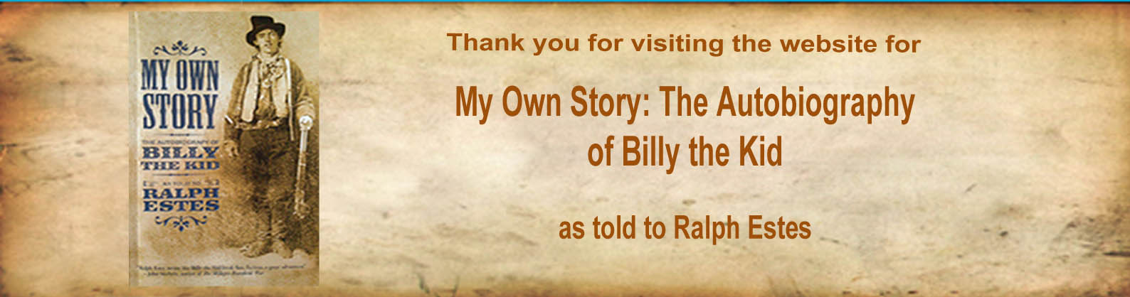 Welcome to My Own Story: The Autobiography of Billy the Kid website